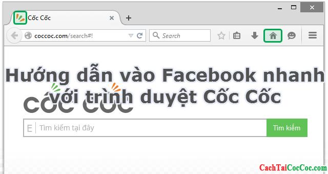 Hướng dẫn vào Facebook nhanh với trình duyệt Cốc Cốc