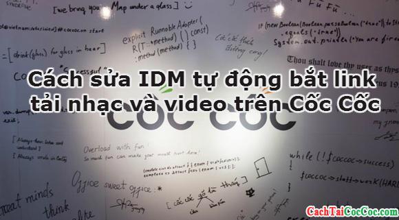 Cách sửa IDM tự động bắt link tải nhạc và video trên Cốc Cốc