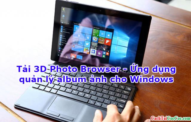 Tải 3D Photo Browser – Ứng dụng quản lý album ảnh cho Windows